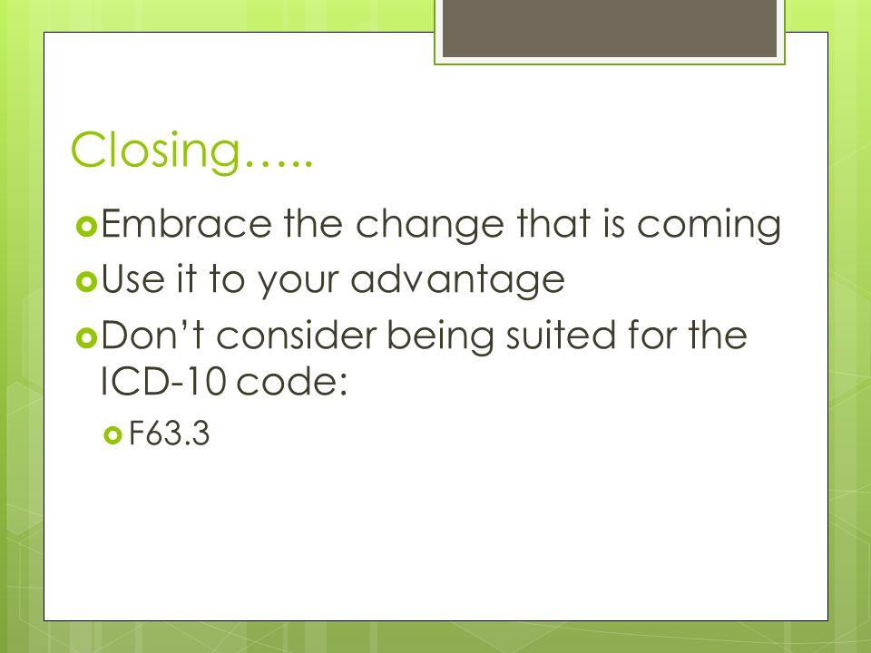 Closing…..