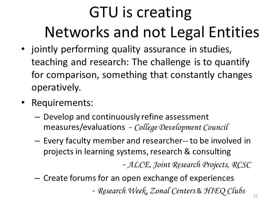 GTU is creating Networks and not Legal Entities jointly performing quality assurance in studies, teaching and research: The challenge is to quantify f