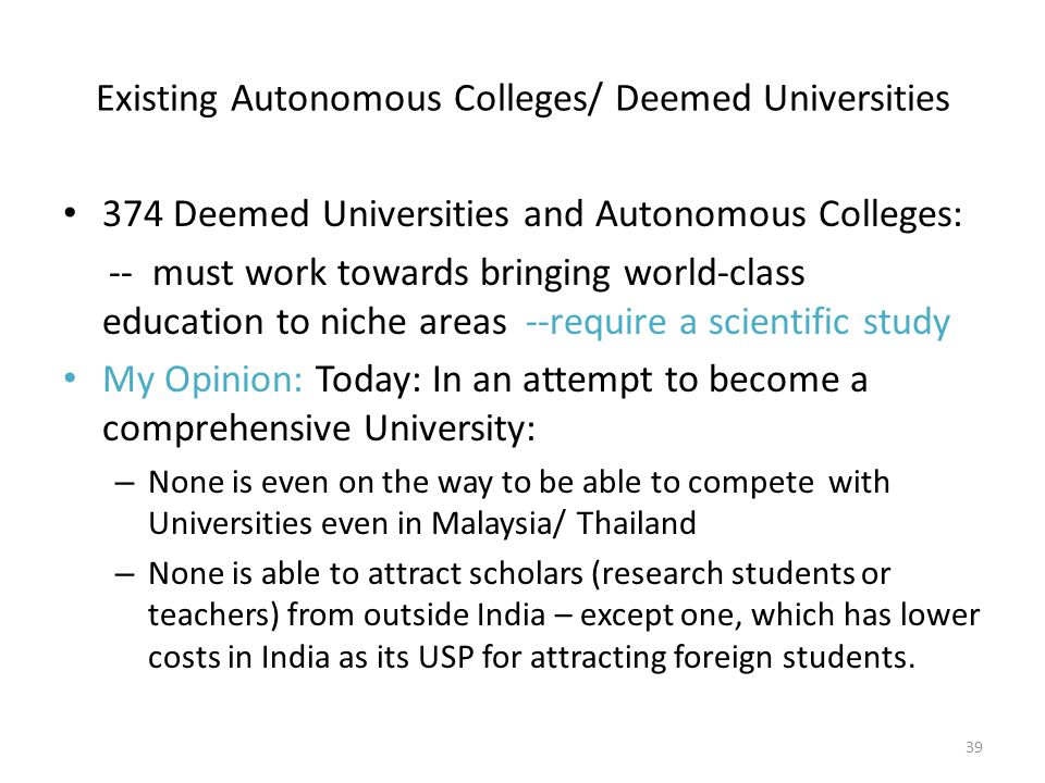 Existing Autonomous Colleges/ Deemed Universities 374 Deemed Universities and Autonomous Colleges: -- must work towards bringing world-class education