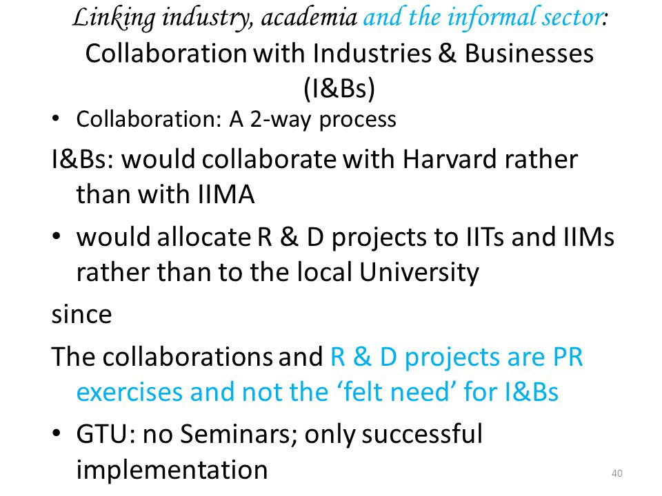 Linking industry, academia and the informal sector: Collaboration with Industries & Businesses (I&Bs) Collaboration: A 2-way process I&Bs: would colla