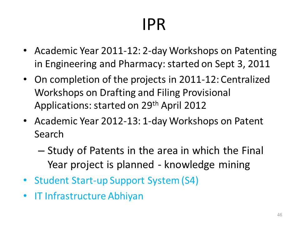 IPR Academic Year 2011-12: 2-day Workshops on Patenting in Engineering and Pharmacy: started on Sept 3, 2011 On completion of the projects in 2011-12: