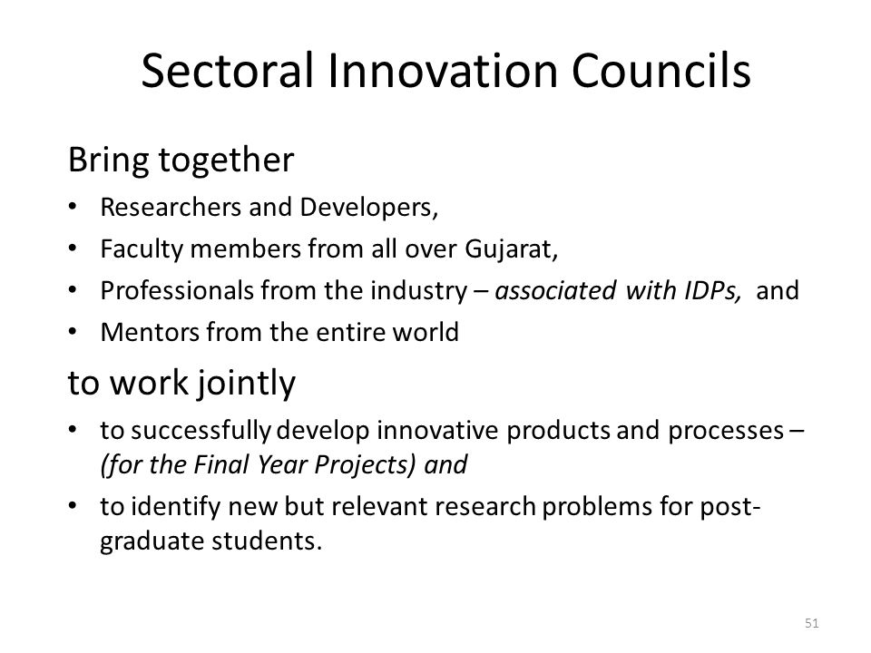 Sectoral Innovation Councils Bring together Researchers and Developers, Faculty members from all over Gujarat, Professionals from the industry – assoc
