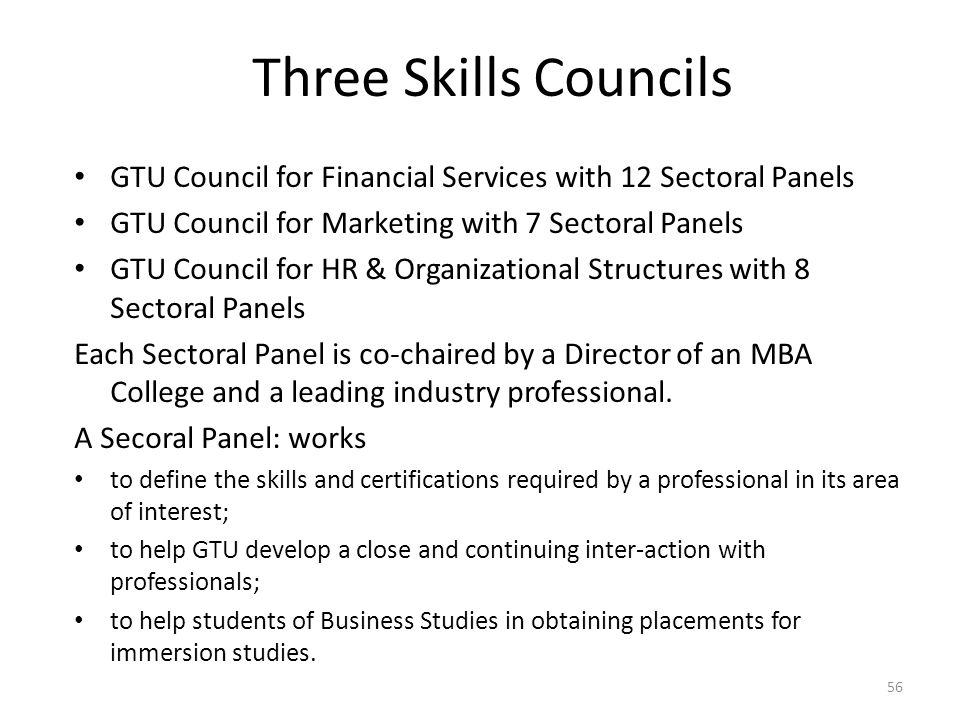 Three Skills Councils GTU Council for Financial Services with 12 Sectoral Panels GTU Council for Marketing with 7 Sectoral Panels GTU Council for HR &