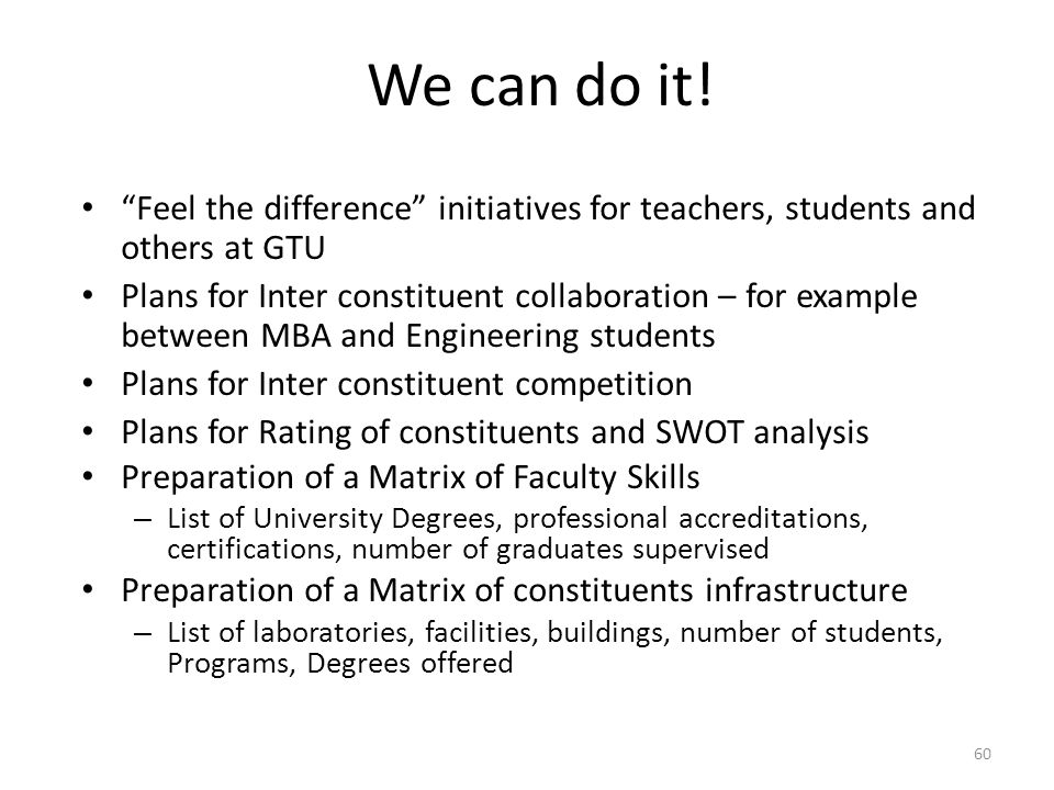 "60 We can do it! ""Feel the difference"" initiatives for teachers, students and others at GTU Plans for Inter constituent collaboration – for example be"