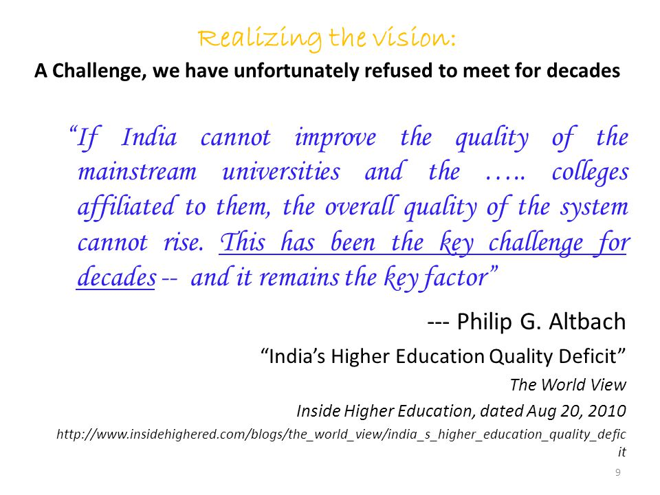 "Realizing the vision: A Challenge, we have unfortunately refused to meet for decades ""If India cannot improve the quality of the mainstream universiti"