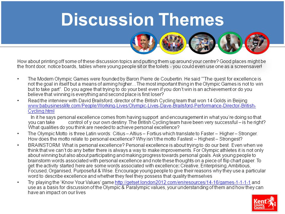 Discussion Themes How about printing off some of these discussion topics and putting them up around your centre? Good places might be the front door,