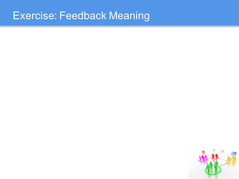 Exercise: Feedback Meaning