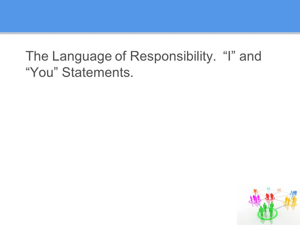 The Language of Responsibility. I and You Statements.