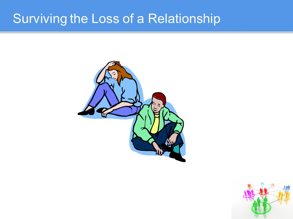 Surviving the Loss of a Relationship