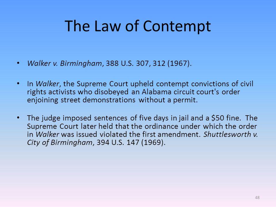 The Law of Contempt Walker v. Birmingham, 388 U.S.