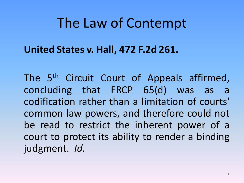 The Law of Contempt United States v. Hall, 472 F.2d 261.