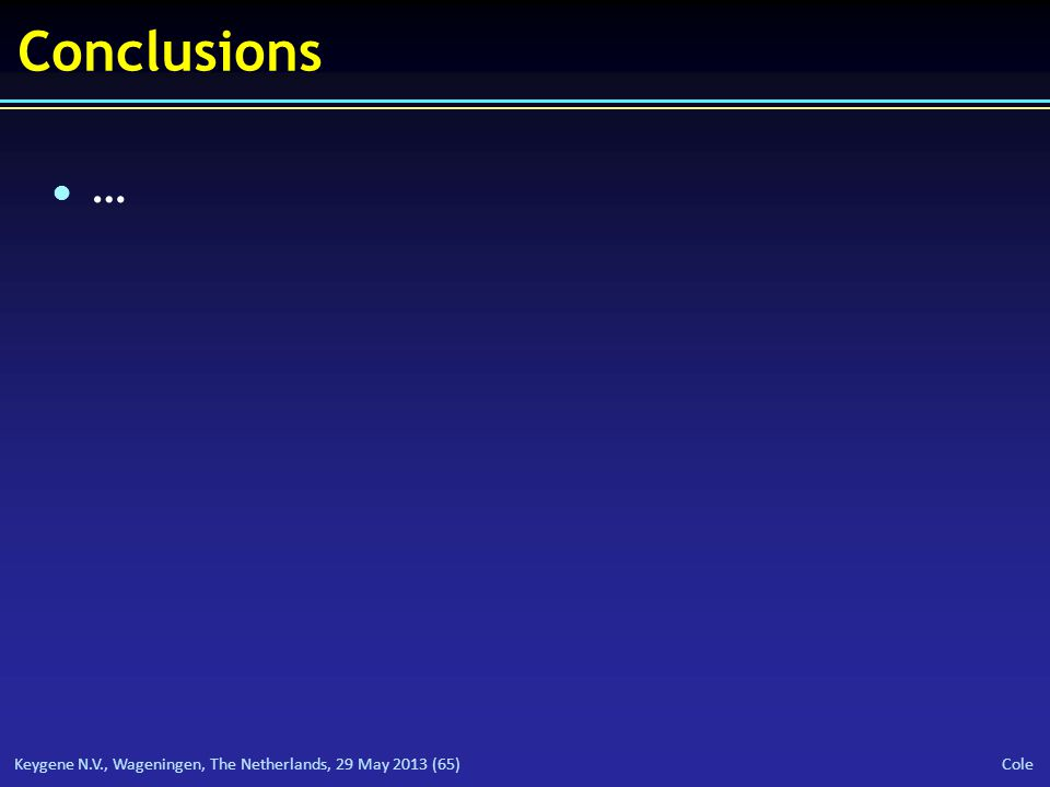 Keygene N.V., Wageningen, The Netherlands, 29 May 2013 (65) Cole Conclusions l…l…