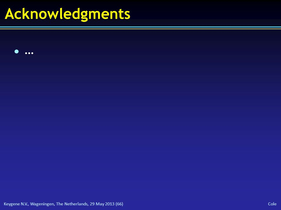 Keygene N.V., Wageningen, The Netherlands, 29 May 2013 (66) Cole Acknowledgments l…l…