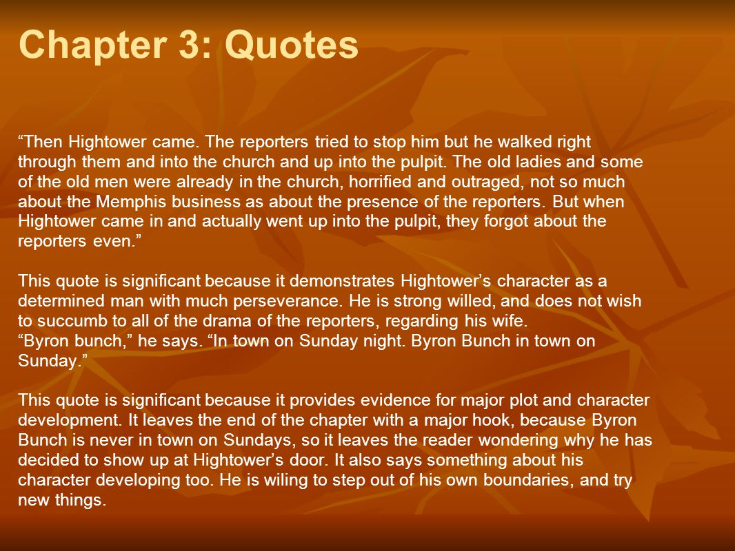 "Chapter 3: Quotes ""Then Hightower came. The reporters tried to stop him but he walked right through them and into the church and up into the pulpit. T"
