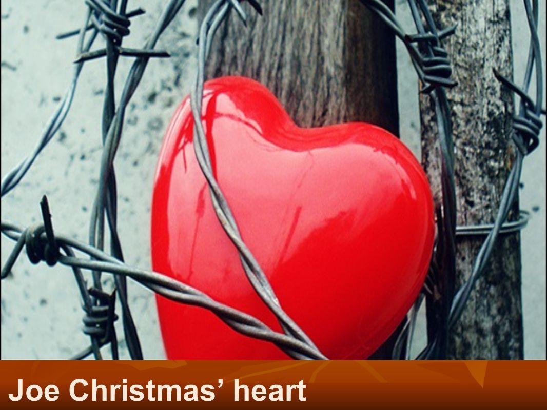 Joe Christmas' heart