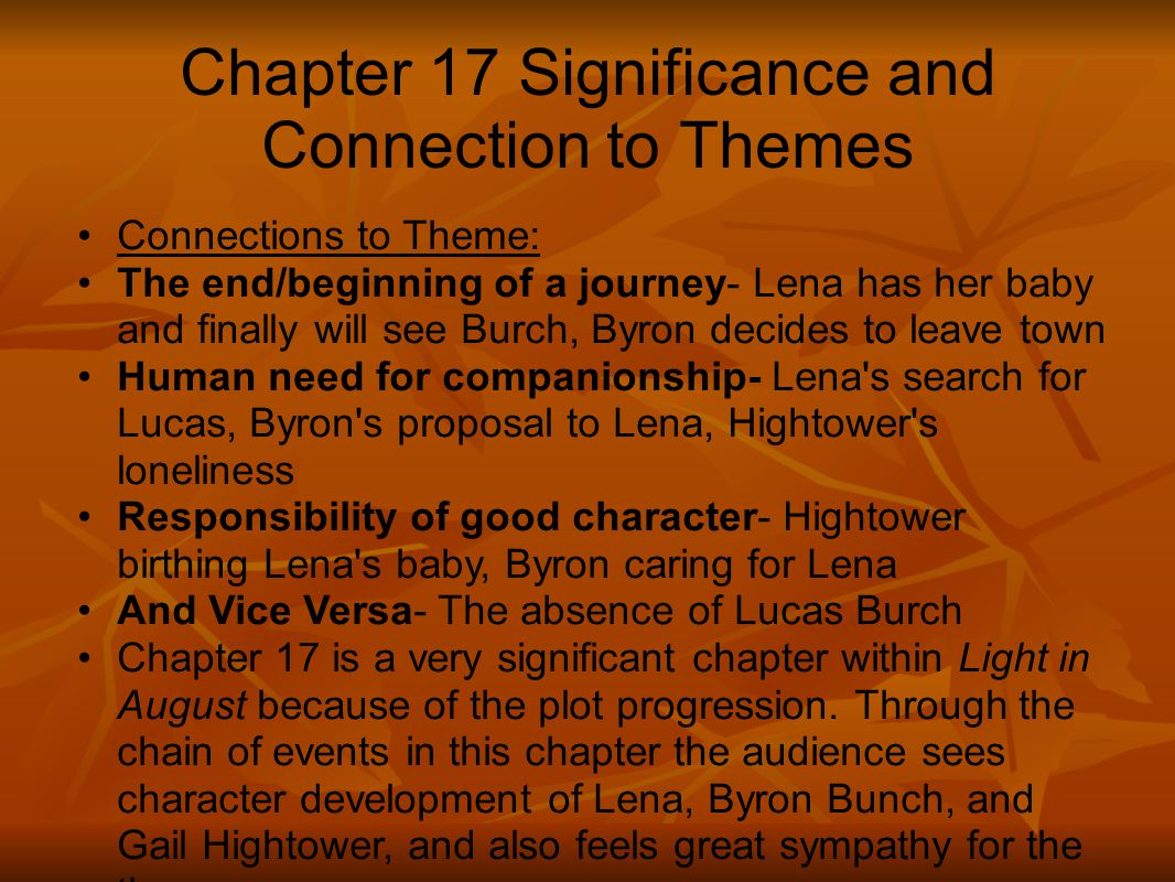 Chapter 17 Significance and Connection to Themes Connections to Theme: The end/beginning of a journey- Lena has her baby and finally will see Burch, B
