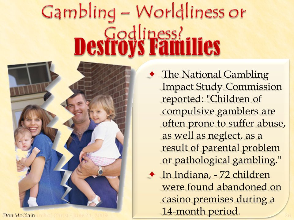 W. 65th St church of Christ - June 21, 200926  The National Gambling Impact Study Commission reported: