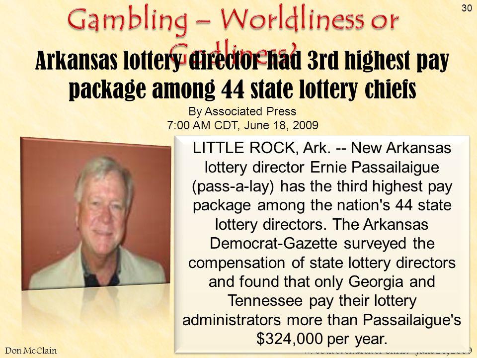 W. 65th St church of Christ - June 21, 2009 30 LITTLE ROCK, Ark. -- New Arkansas lottery director Ernie Passailaigue (pass-a-lay) has the third highes