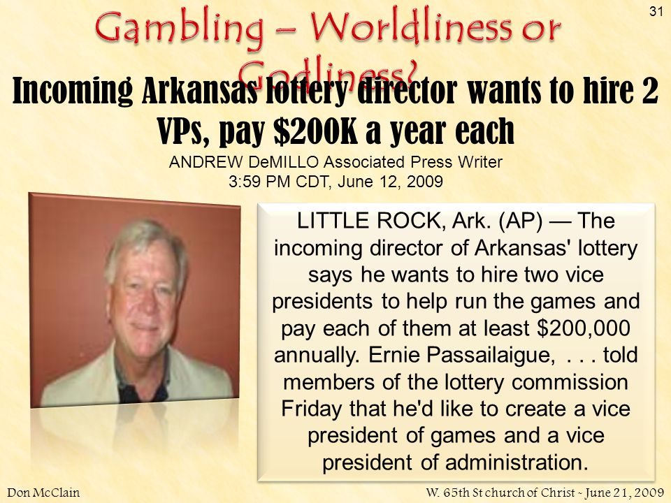 Don McClainW. 65th St church of Christ - June 21, 2009 31 LITTLE ROCK, Ark. (AP) — The incoming director of Arkansas' lottery says he wants to hire tw