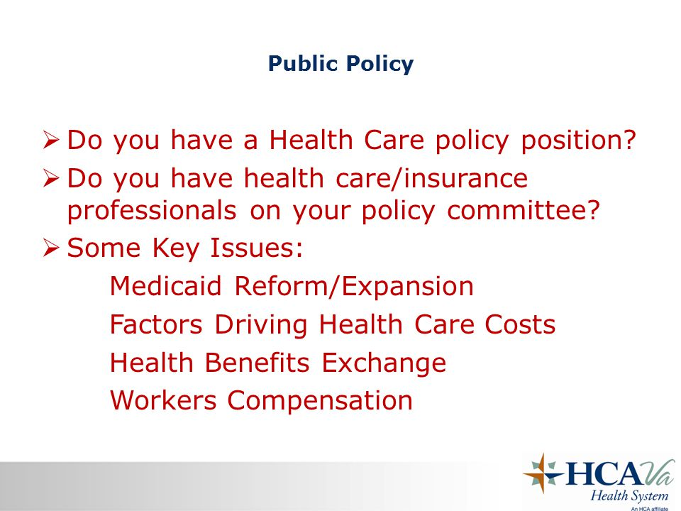 Public Policy  Do you have a Health Care policy position.