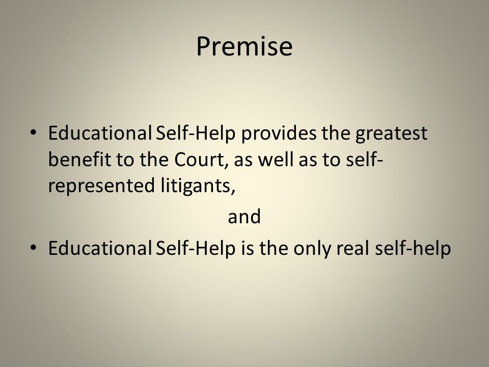 The Court of the Future Requires the Integration of Educational Self-Help into Court Operations Why.