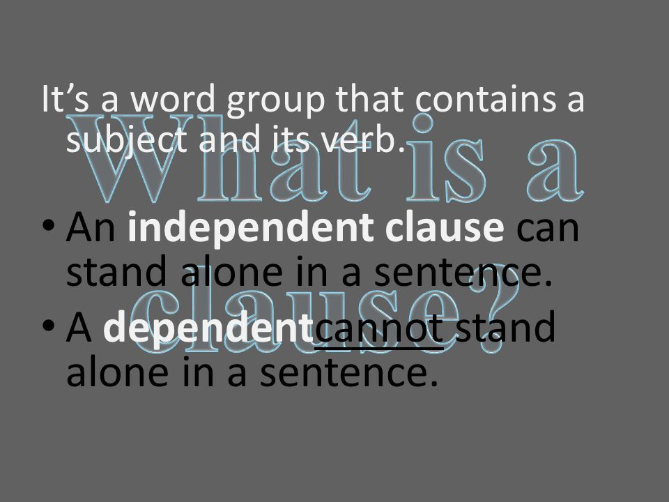 Example of a Complex Sentence Which is the independent clause and which is the dependent clause.