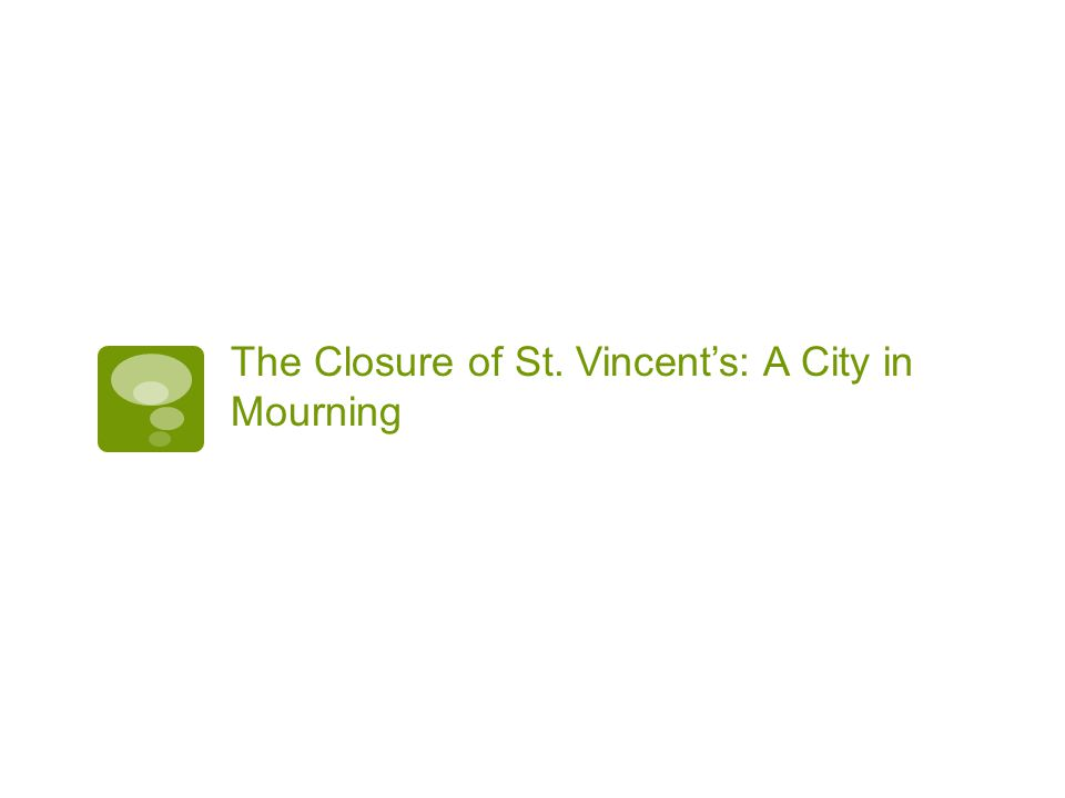 The Closure of St. Vincent's: A City in Mourning