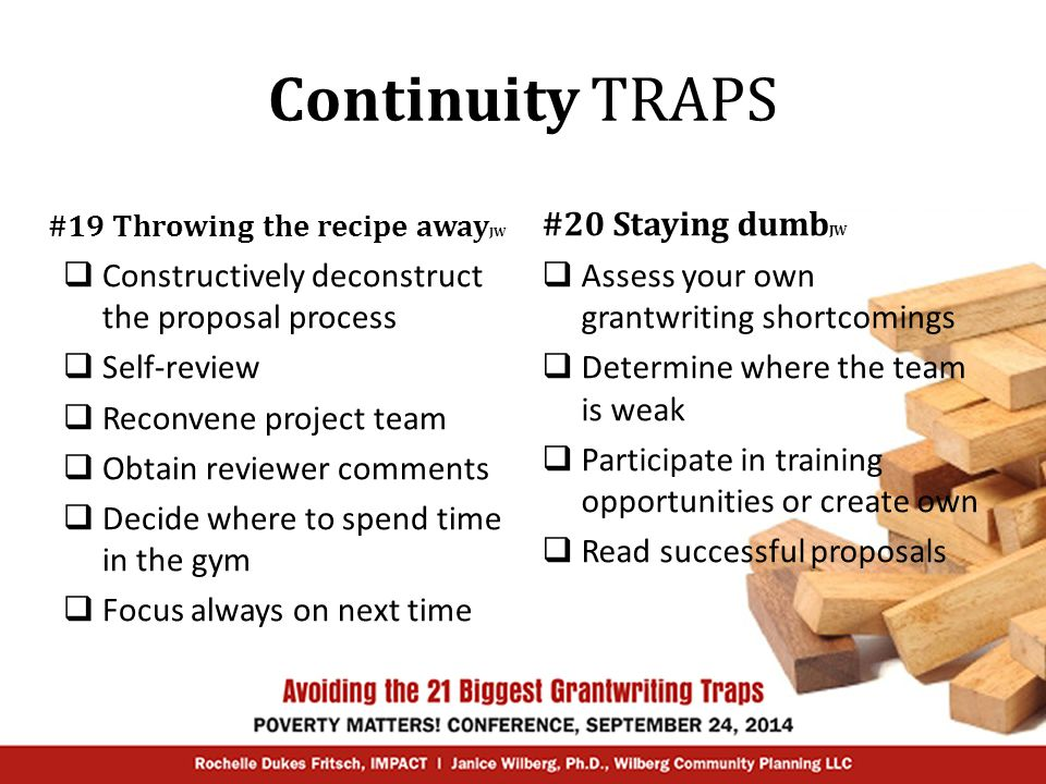 Continuity TRAPS #19 Throwing the recipe away JW  Constructively deconstruct the proposal process  Self-review  Reconvene project team  Obtain rev