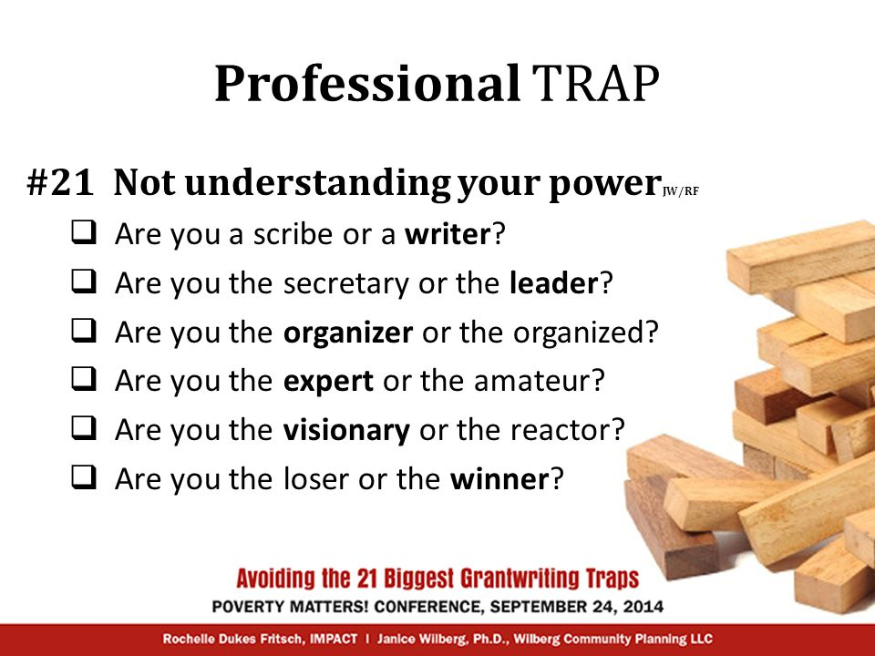 Professional TRAP #21Not understanding your power JW/RF  Are you a scribe or a writer?  Are you the secretary or the leader?  Are you the organizer