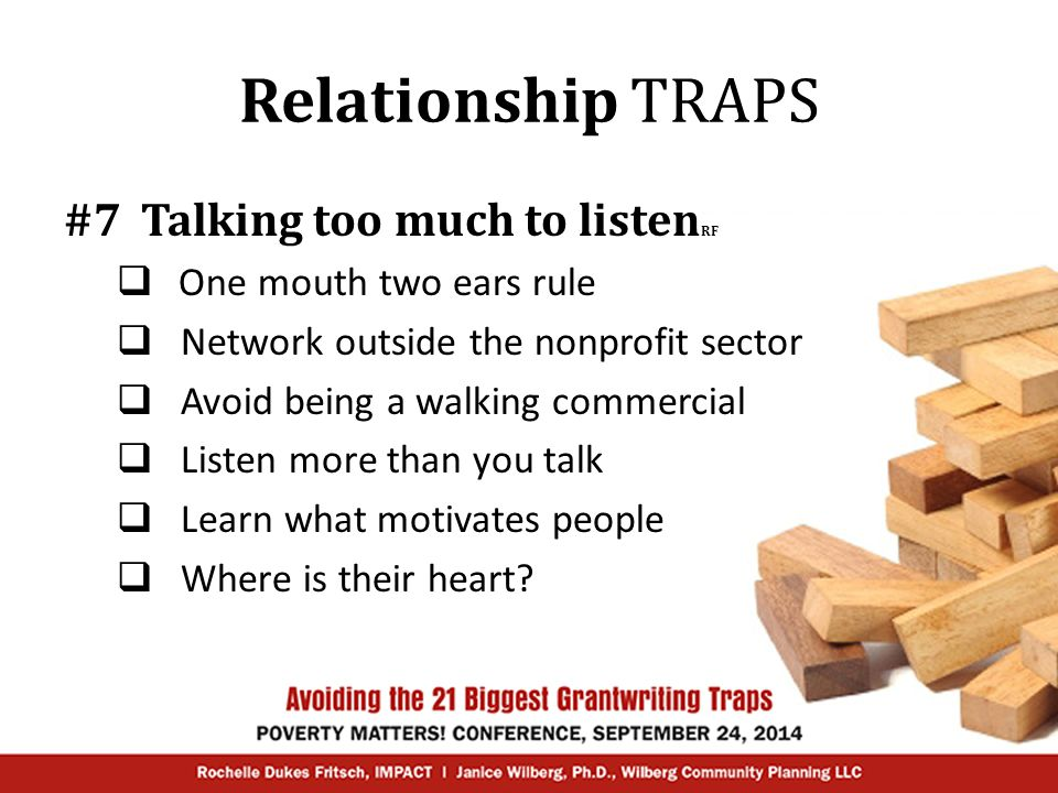 Relationship TRAPS #8 Not having any (relationships, that is) JW  Secure a safety net  Cultivate relationships with experts  Participate in training, networking  Seek quality peer review  Promote the good work of others
