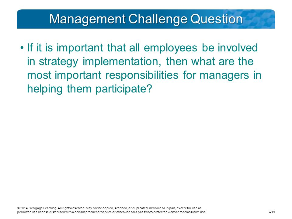 Management Challenge Question If it is important that all employees be involved in strategy implementation, then what are the most important responsibilities for managers in helping them participate.
