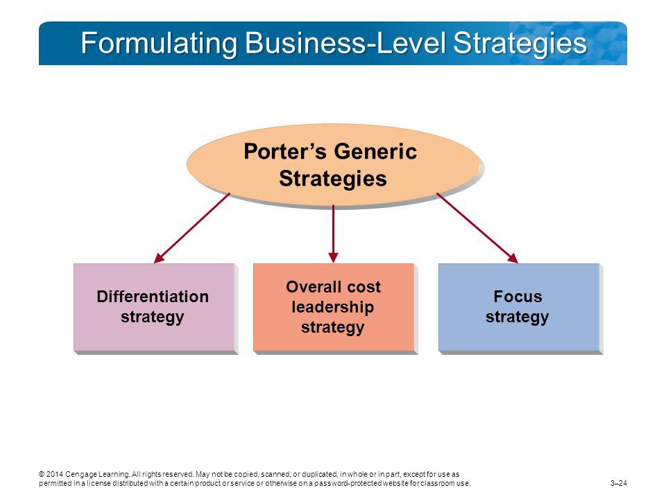 Formulating Business-Level Strategies 3–24 © 2014 Cengage Learning.