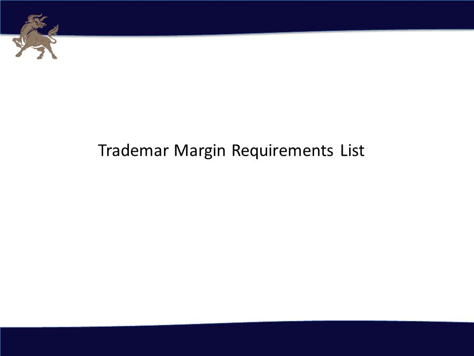 Trademar Margin Requirements List