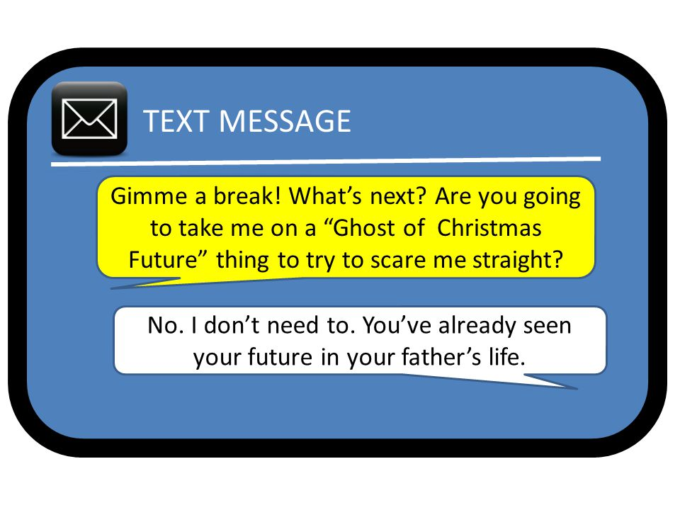 TEXT MESSAGE Gimme a break. What's next.