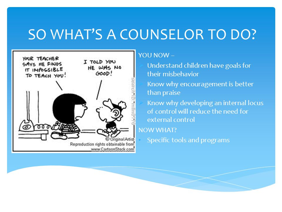 SO WHAT'S A COUNSELOR TO DO.