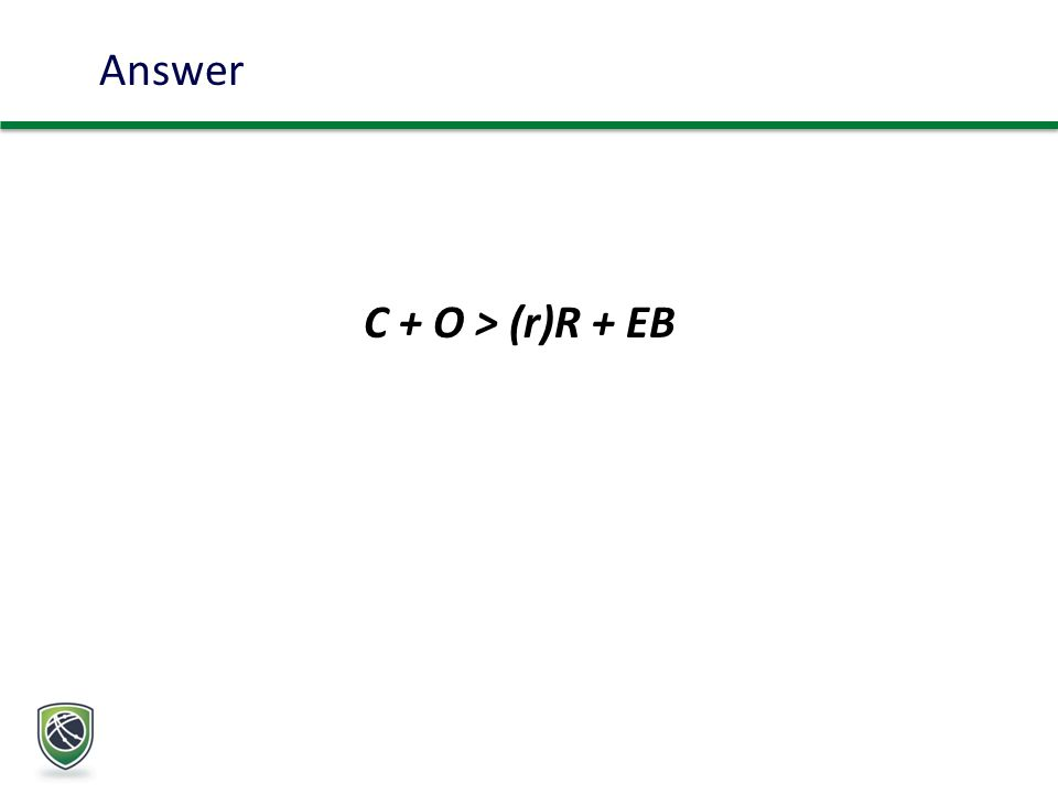 Answer C + O > (r)R + EB