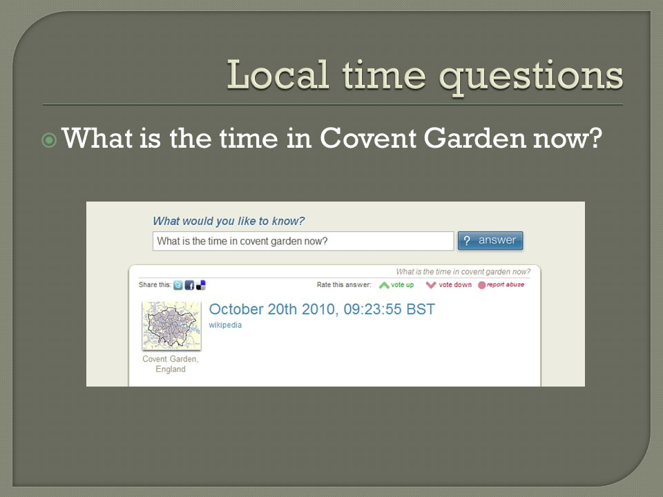  What is the time in Covent Garden now