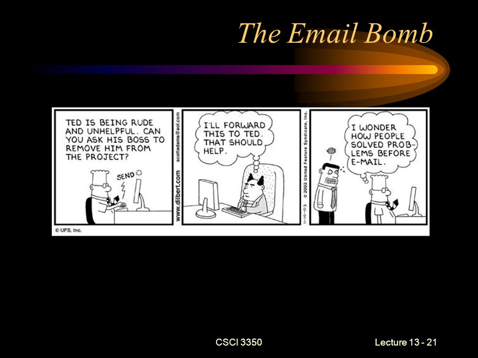 CSCI 3350Lecture 13 - 21 The Email Bomb