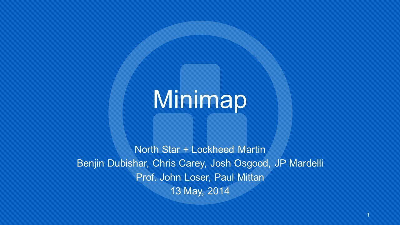 Minimap North Star + Lockheed Martin Benjin Dubishar, Chris Carey, Josh Osgood, JP Mardelli Prof.