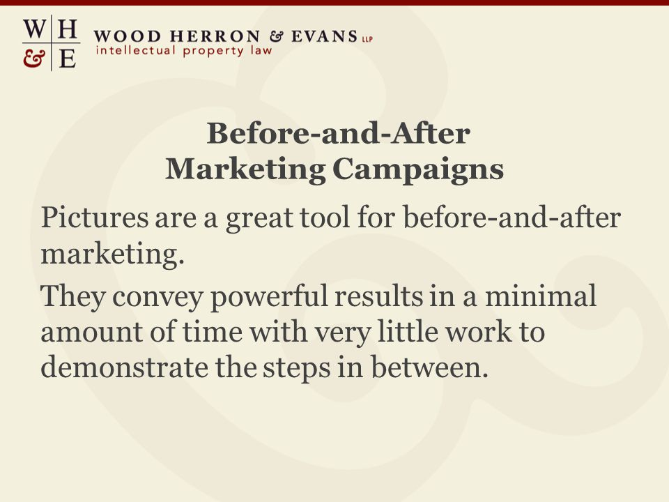 Before-and-After Marketing Campaigns Pictures are a great tool for before-and-after marketing. They convey powerful results in a minimal amount of tim