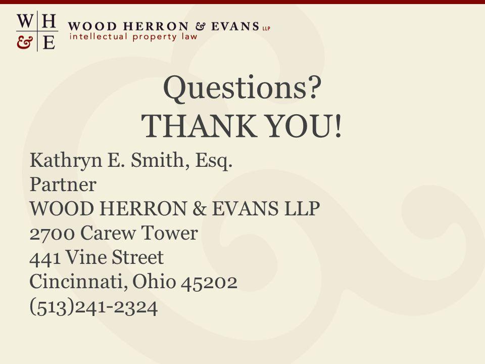 Questions. THANK YOU. Kathryn E. Smith, Esq.