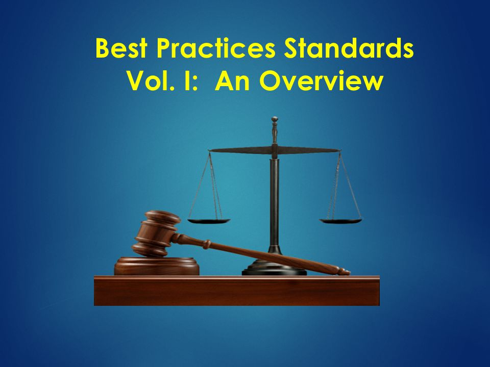 Best Practices Standards Vol. I: An Overview