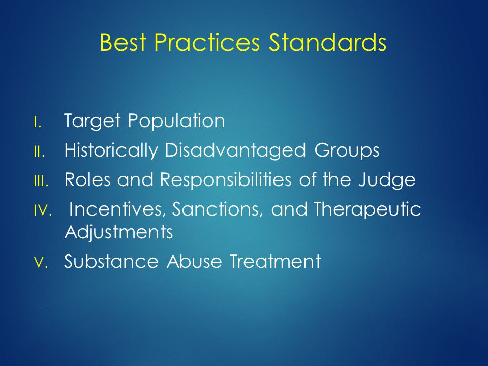 Best Practices Standards I. Target Population II.