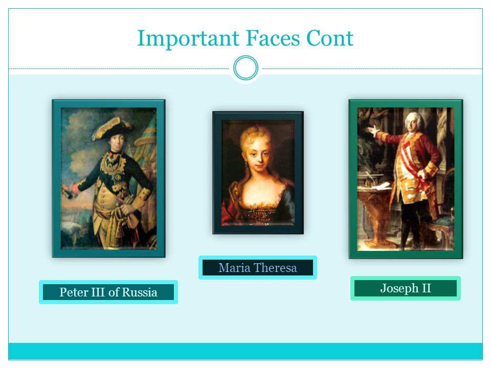 Important Faces Cont Peter III of Russia Maria Theresa Joseph II