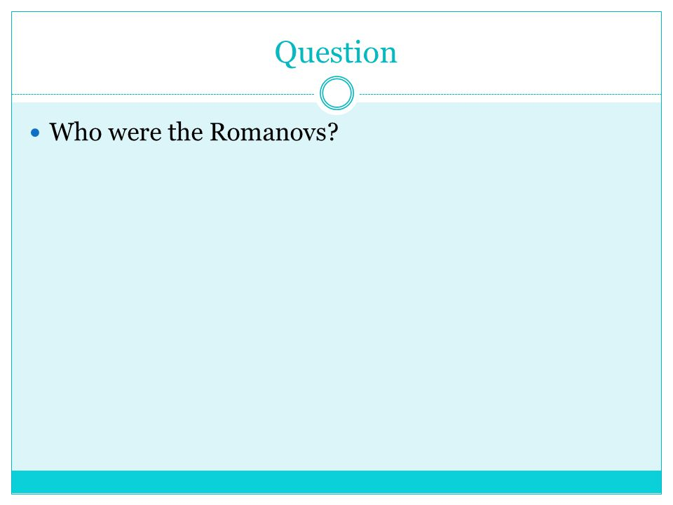 Question Who were the Romanovs
