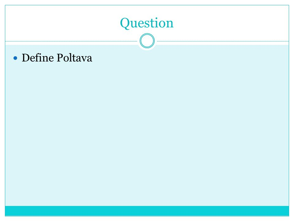 Question Define Poltava