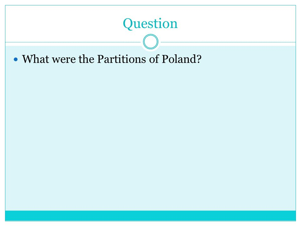 Question What were the Partitions of Poland