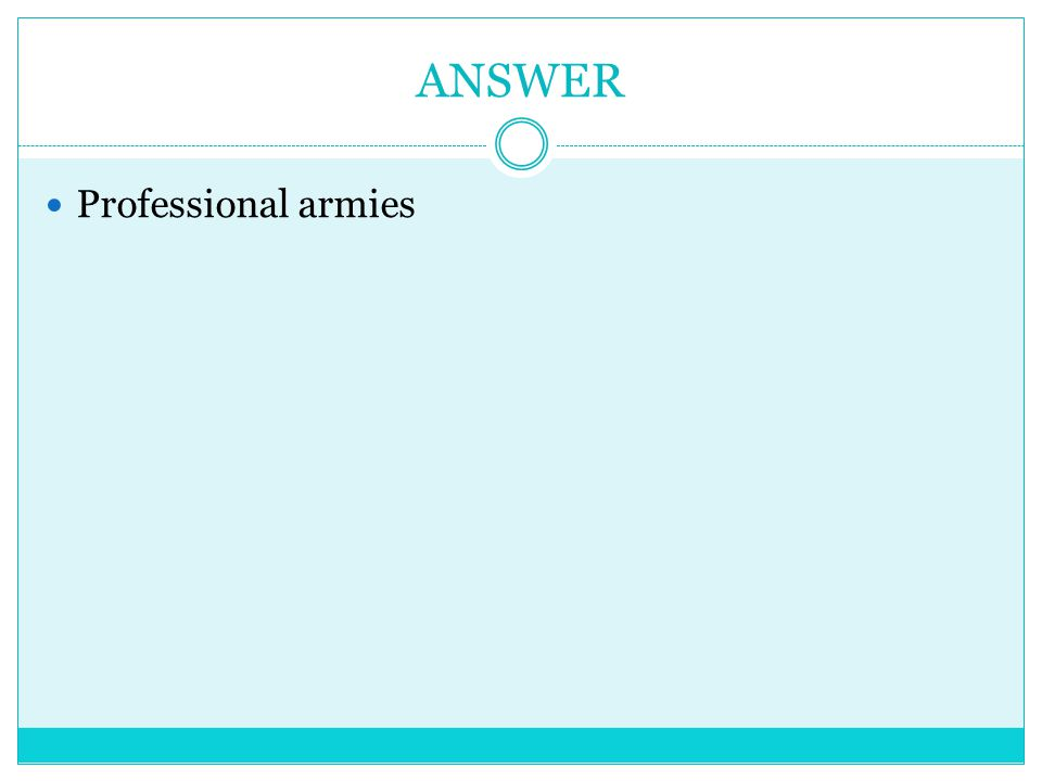 ANSWER Professional armies