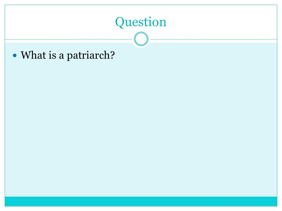 Question What is a patriarch