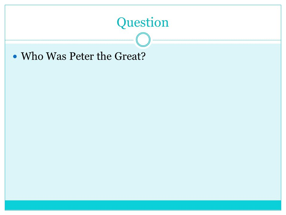 Question Who Was Peter the Great